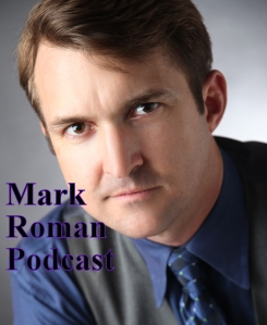 Mark Roman Podcast